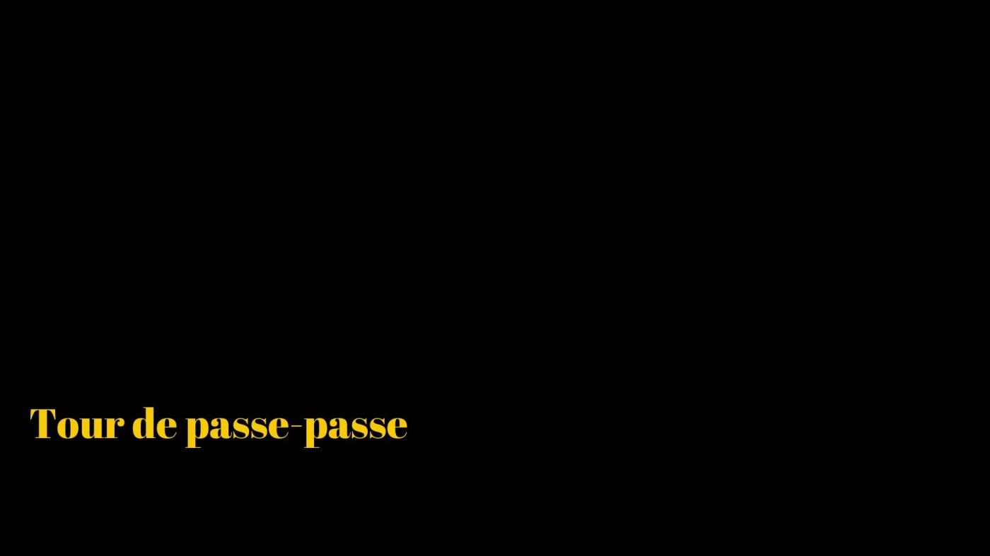 Tour de passe passe - RIBAT Justine